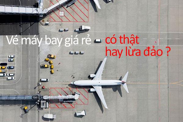 Vé máy bay giá rẻ luôn là vấn đề bàn tán của các khách hàng